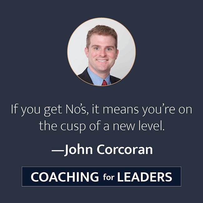 If you get No's, it means you're on the cusp of a new level.