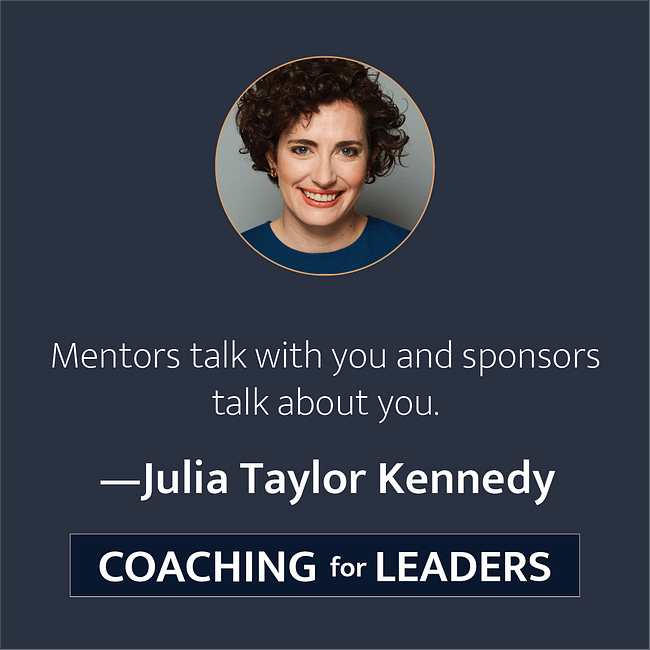 Mentors talk with you and sponsors talk about you.