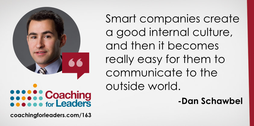 Smart companies create a good internal culture, and then it becomes really easy for them to communicate to the outside world.