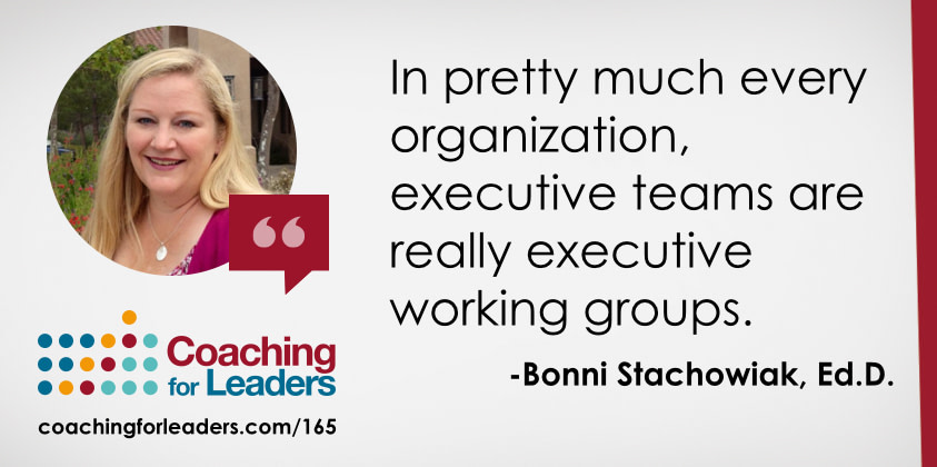 In pretty much every organization, executive teams are really executive working groups.