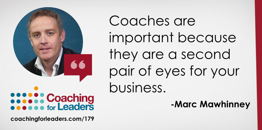 Coaches are important because they are a second pair of eyes for your business.