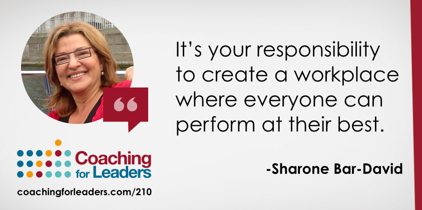 It's your responsibility to create a workplace where everyone can perform at their best.