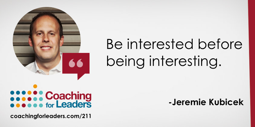 Be interested before being interesting.