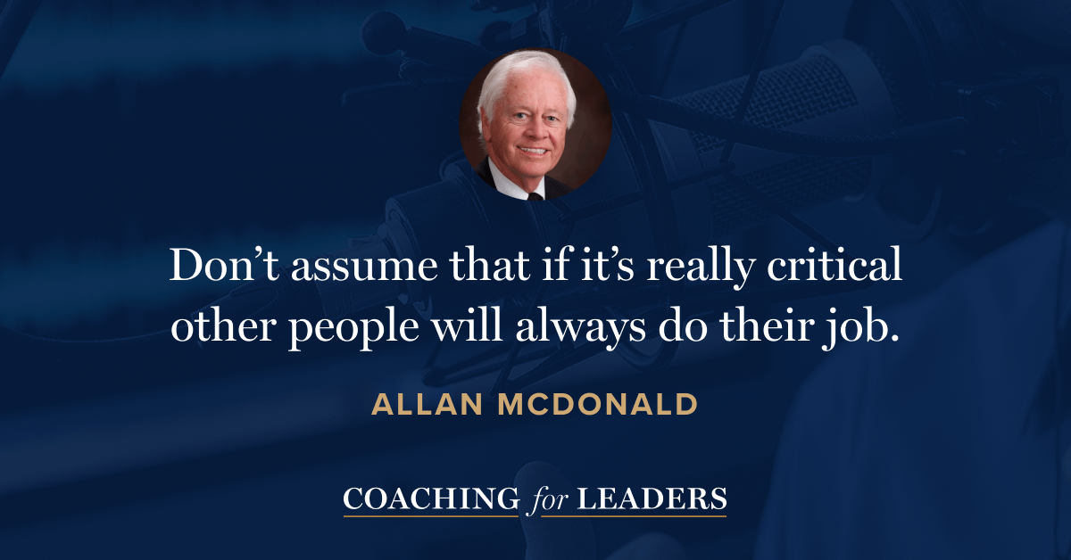 Don't assume that if it's really critical other people will always do their job.