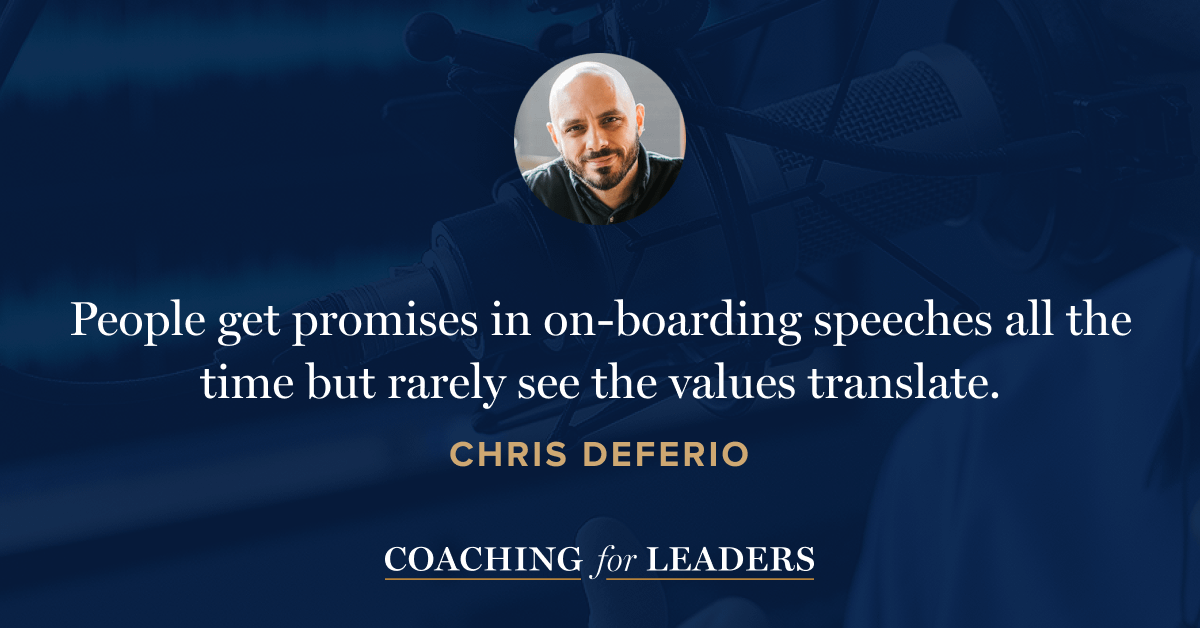 People get promises in on-boarding speeches all the time but rarely see the values translate.