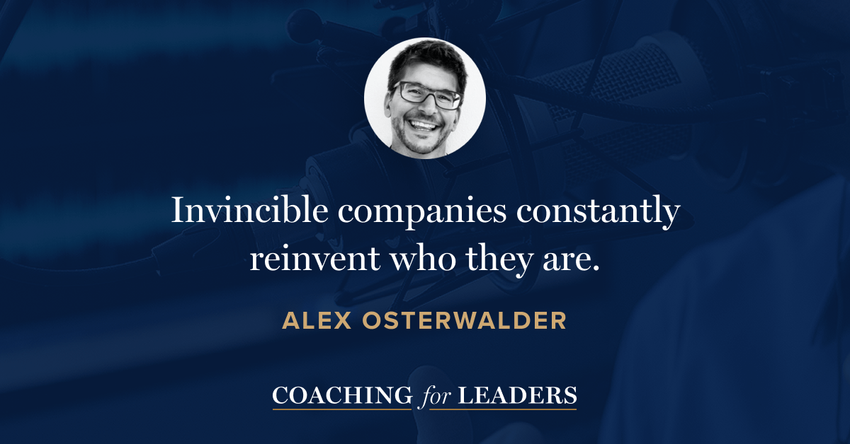 Invincible companies constantly reinvent who they are.