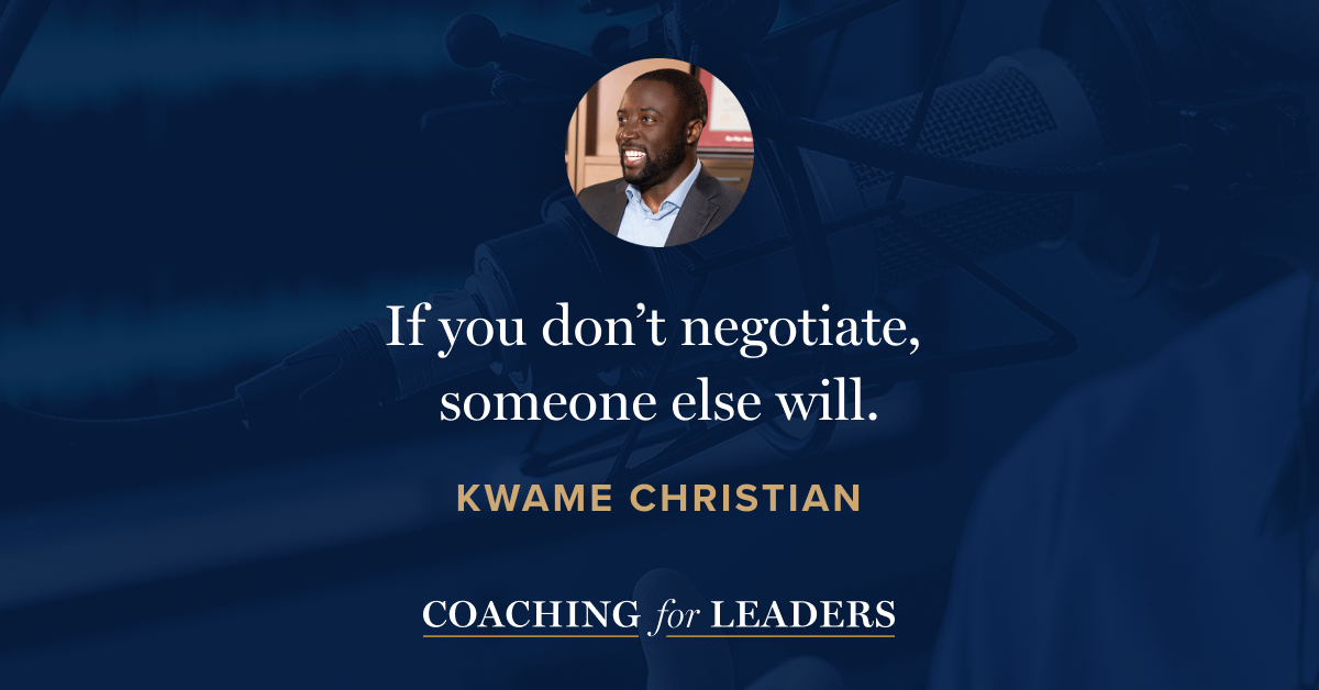 If you don't negotiate, someone else will.