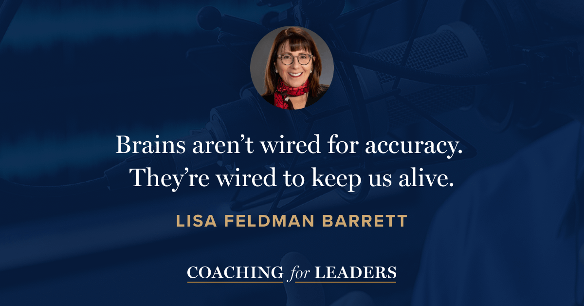 Brains aren't wired for accuracy. They're wired to keep us alive.
