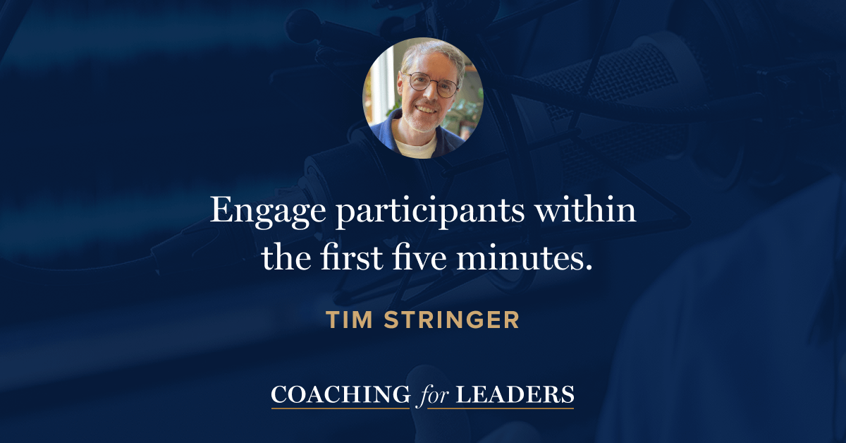 Engage participants within the first five minutes.