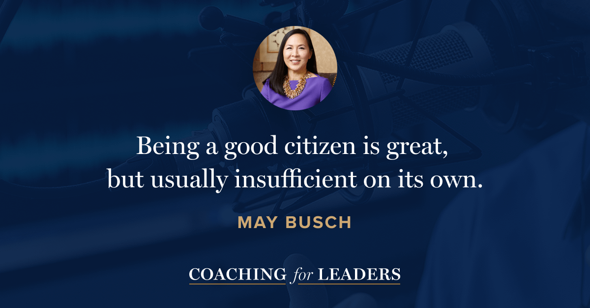 Being a good citizen is great, but usually insufficient on its own.