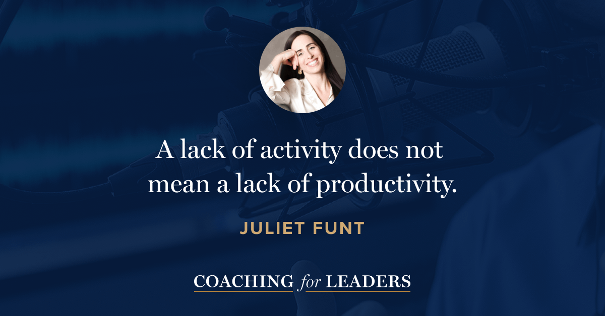 A lack of activity does not mean a lack of productivity.