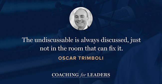 The undiscussable is always discussed, just not in a room that can fix it.