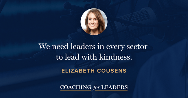We need leaders in every sector to lead with kindness.