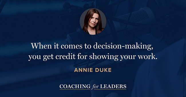 When it comes to decision-making, you get credit for showing your work.
