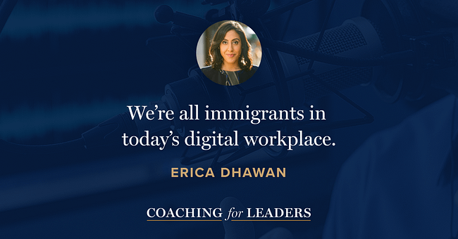 We're all immigrants in today's digital workplace.