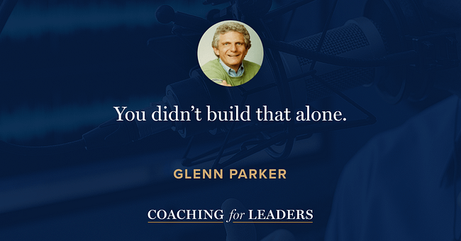 You didn't build that alone.