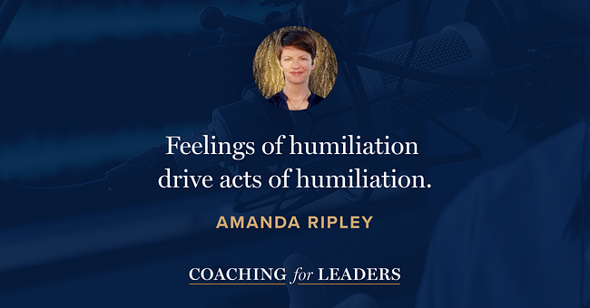 Feelings of humiliation drive acts of humiliation.
