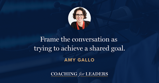 Frame the conversation as trying to achieve a shared goal.