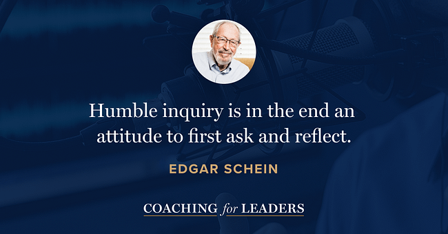Humble inquiry is in the end an attitude to first ask and reflect.
