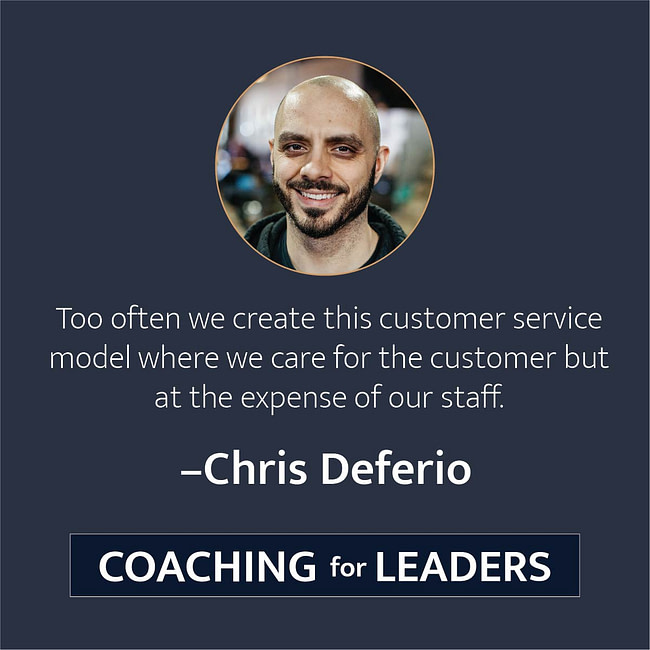 Too often we create this customer service model where we care for the customer but at the expense of our staff.