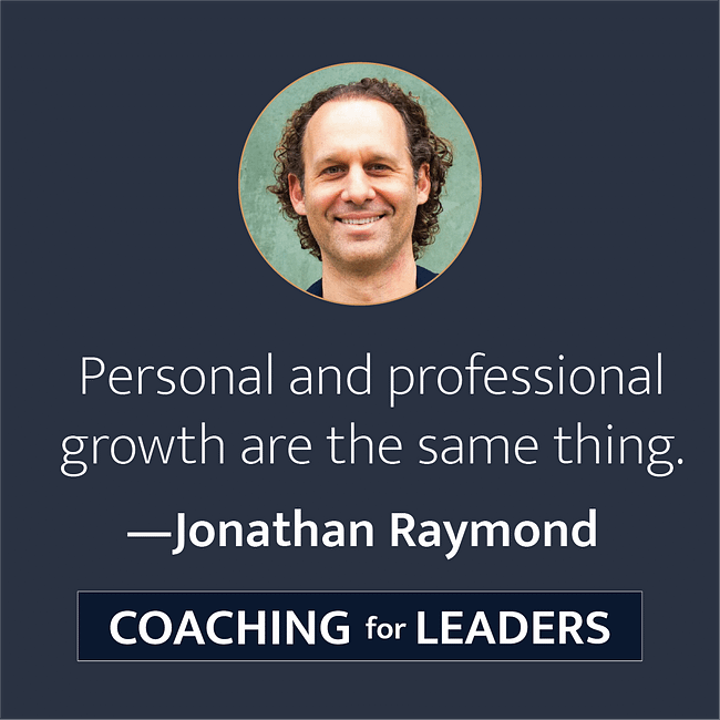 Personal and professional growth are the same thing.