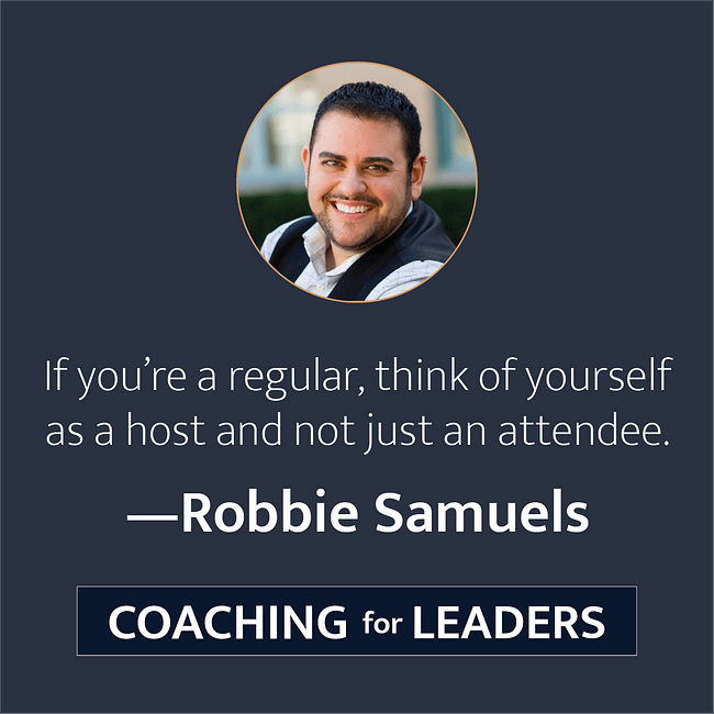 If you're a regular, think of yourself as a host and not just an attendee.