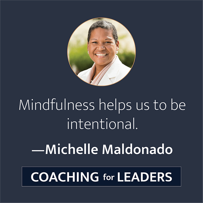 Mindfulness helps us to be intentional.