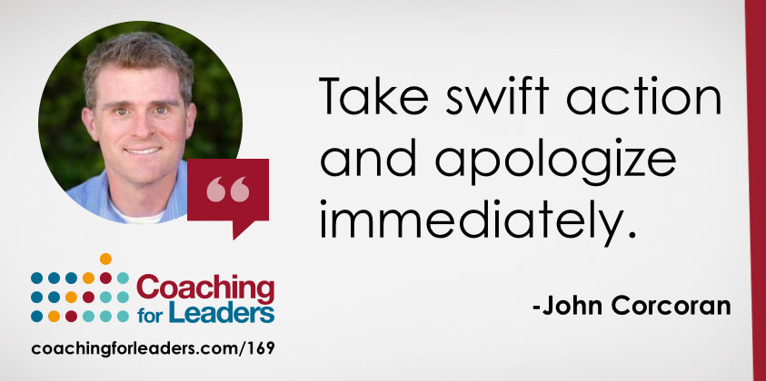 Take swift action and apologize immediately.