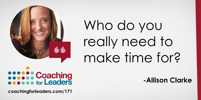 Who do you really need to make time for?