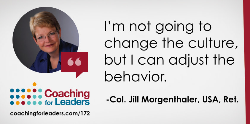 I'm not going to change the culture, but I can adjust the behavior.
