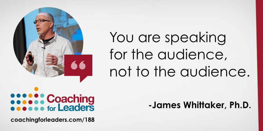 You are speaking for the audience, not to the audience.