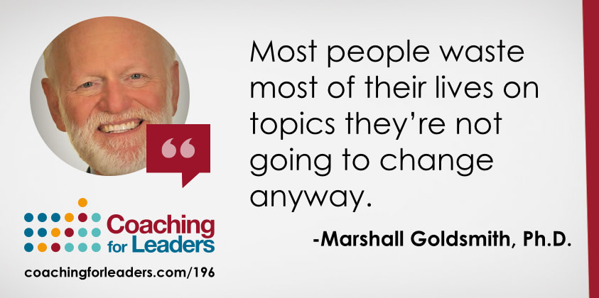 Most people waste most of their lives on topics they're not going to change anyway.