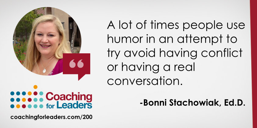 A lot of times people use humor in an attempt to try avoid having conflict or having a real conversation.
