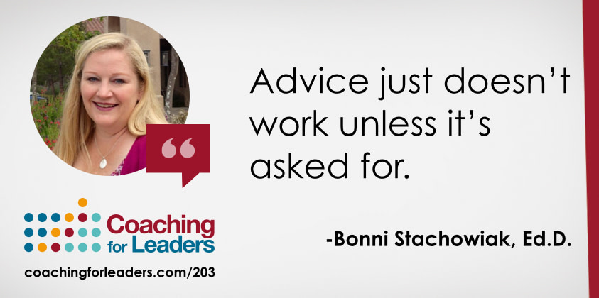 Advice just doesn't work unless it's asked for.