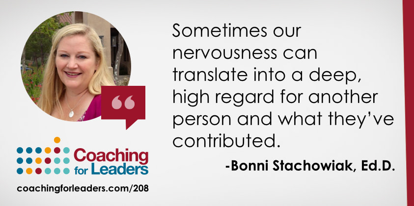 Sometimes our nervousness can translate into a deep, high regard for another person and what they've contributed.