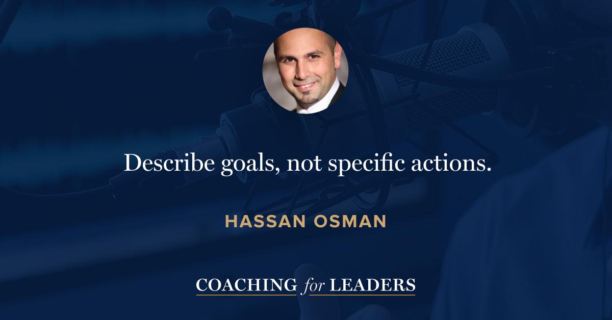 Describe goals, not specific actions.