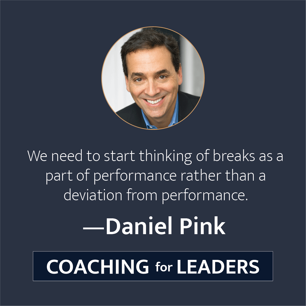 We need to start thinking of breaks as a part of performance rather than a deviation from performance.