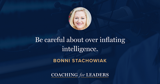 Be careful about over inflating intelligence.