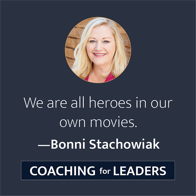 We are all heroes in our own movies.