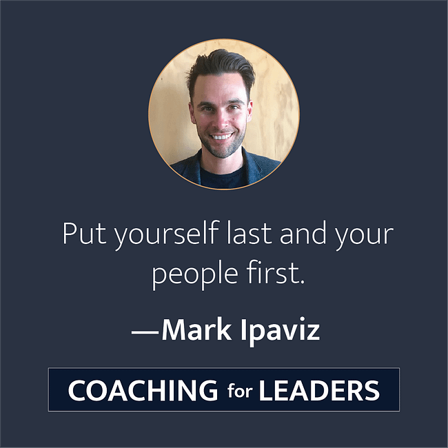 Put yourself last and your people first.
