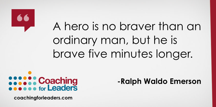 A hero is no braver than an ordinary man, but he is brave five minutes longer.