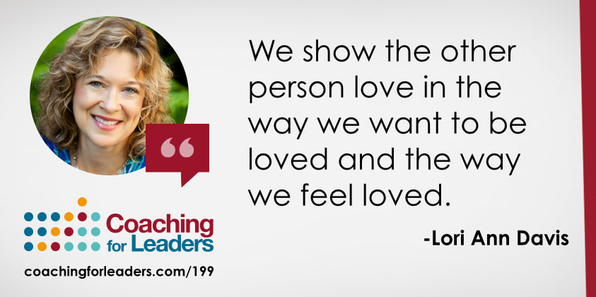 We show the other person love in the way we want to be loved and the way we feel loved.